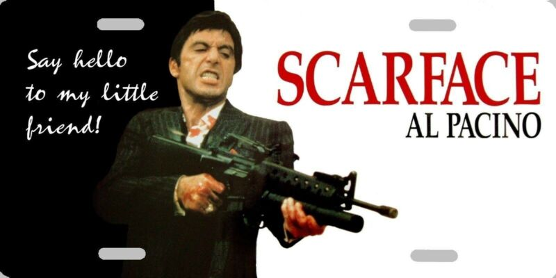 Scarface Al Paccino as Tony Montana Say Hello to My Little Friend License Plate