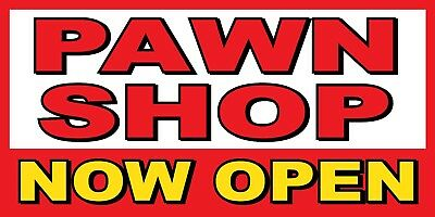 Pawn Shop Now Open Banner Sign - Sizes 24 48 72 96 120