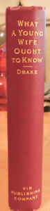 Antique Book - What a Young Wife Ought To Know 1908