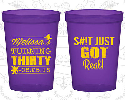 30th Birthday Plastic Cups Custom Cup (20213) Turning Thirty, Sh*t Just Got Real](30th Birthday Cups)