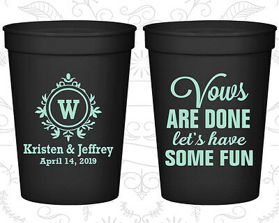 Personalized Wedding Party Cups Custom Cup (62) Vows are Done Lets Have Fun