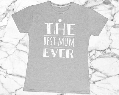 The Best Mum Ever Top T Shirt Mummy To Be Gift For Her Birthday Top Mothers Day