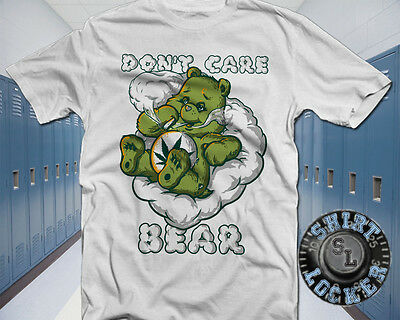 Marijuana Dont Care Bear White Cotton Tee Shirt Weed Bear Mary Jane 420 Ganja