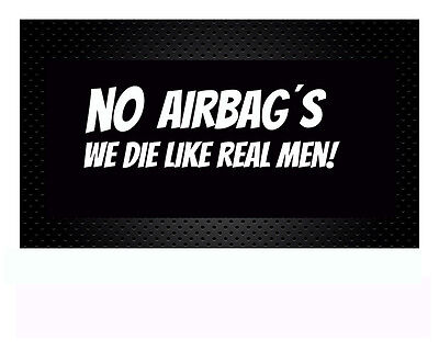 No Airbags we die like real man  Autoaufkleber Aufkleber Sticker JDM Tuning