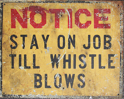 Notice Stay on the Job - VINTAGE ADVERTISING ENAMEL METAL TIN SIGN WALL PLAQUE