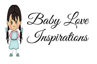 Baby Love Inspirations