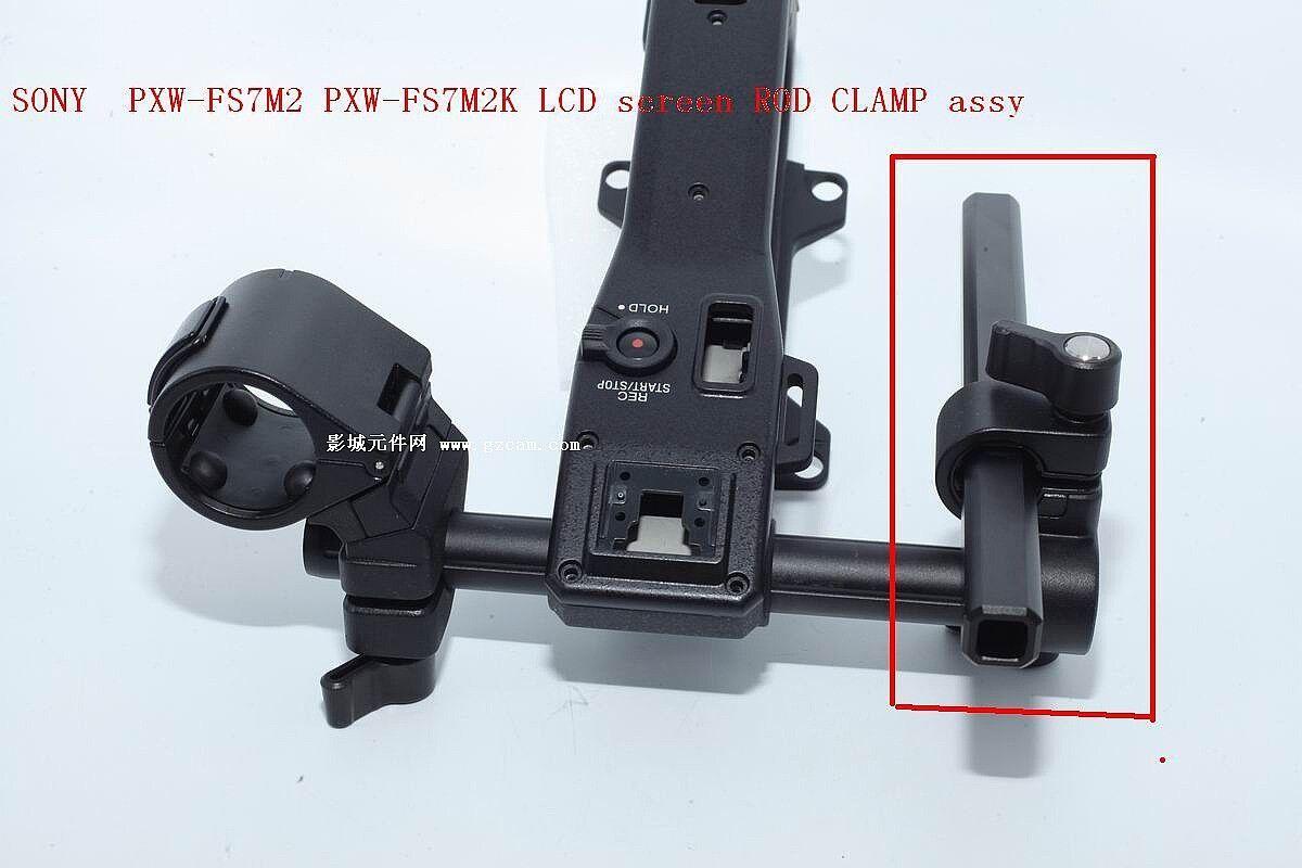 NEW SONY PXW-FS7 PXW-FS7K LCD screen ROD CLAMP assy