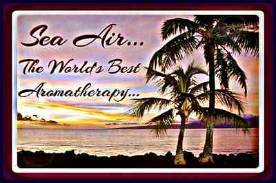 *SEA AIR AROMATHERAPY* 8X12 ALL WEATHER METAL SIGN TIKI BAR LUAU NAUTICAL -