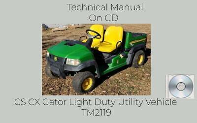 John Deere Cs Cx Gator Light Duty Utility Vehicle Technical Manual Tm2119