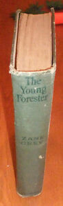 The Young Forester. Grey, Zane. first edition (1910) West Island Greater Montréal image 2
