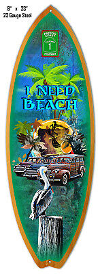 I Need Beach Surfboard Laser Cut Out Metal Sign Reproduction 8x23