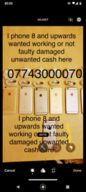 Cash for I phones working or not damaged or not