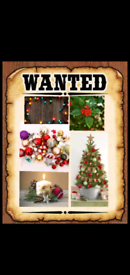 WANTED: Christmas decorations.