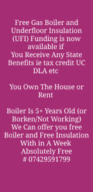 Free Gas Boiler and Underfloor Insulation Government Scheme available