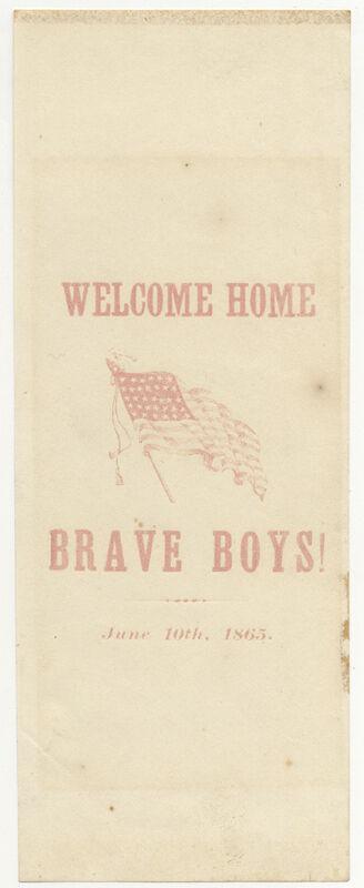 WELCOME HOME BRAVE BOYS ~ JUNE 10th 1865 ~ CIVIL WAR PAPER RIBBON