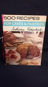 500 Recipes For Cakes & Pastries: Catherine Kirkpatrick