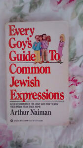 Every Goy's Guide to Common Jewish Expressions - Arthur Naiman