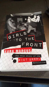 Girls to the Front (the true story of the riot grrrl revolution)