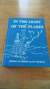 In The Light of the Flares - Turner Valley Oilfields History