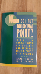 Where Do I Put the Decimal Point? How to conquer math anxiety