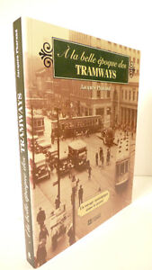 À la belle époque des Tramways - Jacques Pharand - Montréal