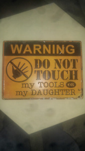 Great sign for any fathers shop or man cave.