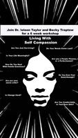 Living with self compassion 6 wk workshop