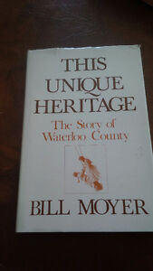 This Unique Heritage The Story of Waterloo County, Bill Moyer Kitchener / Waterloo Kitchener Area image 1