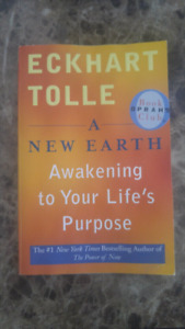 A New Earth, Awakening to your Life's Purpose by: Eckhart Tolle
