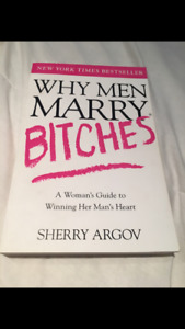 """Book for Women: """"Why Men Marry Bitches"""" by Sherry Argov"""