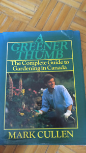 A greener thumb complete guide to gardening in Canada