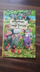 Willy Mouse In The Magic Forest by Laurie Sartun, Brian Bagnall.