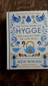 The Little Book of Hygge, Danish way to live well