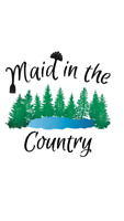 MAID IN THE COUNTRY,  MADOC to BANCROFT and SURROUNDING AREA