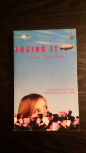 Losing it (A novel about cynicism, celibacy and stretch marks)