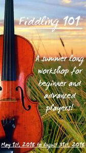 Fiddling 101 - A Summer Long intro to Trad. Fiddle