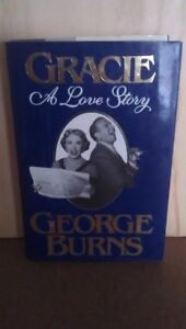 GRACIE A Love Story by GEORGE BURNS: Hardcover, 1988, 319 pp.