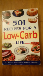 501 Recipes for a Low-Carb Life: Gregg R. Gillespie, Mary B. Joh