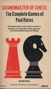 Grandmaster of Chess: The Complete Games of Paul Keres