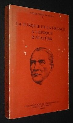 Die Türkei Punkt (Türkei und die France zum Zeitpunkt Atatürk (Kollektion Turcica, Lautstärke 1))