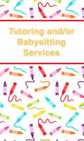 Tutoring and/or Babysitting Services