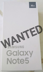 WANTED: UNLOCKED SAMSUNG GALAXY NOTE 5. USED: $350/NEW: $400.00