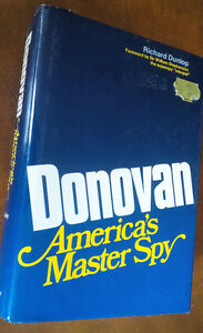 Biography: Donovan America's Master Spy, Richard Dunlop