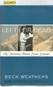 *SIGNED* WEATHERS: LEFT FOR DEAD My Journey Home from Everest