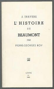 À TRAVERS L'HISTOIRE DE BEAUMONT par PIERRE-GEORGES ROY