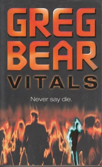 Vitals : Greg Bear