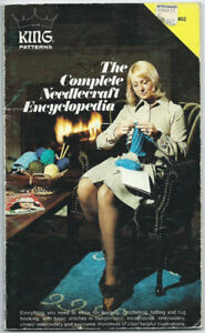 1970s The Complete Needlecraft Encyclopedia by King Patterns