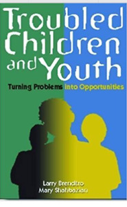 Troubled Children and Youth by Larry Brendtro