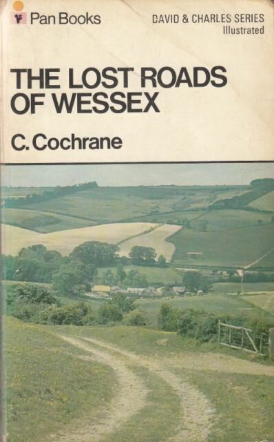 Lost Roads of Wessex (The David & Charles series) : C. Cochrane