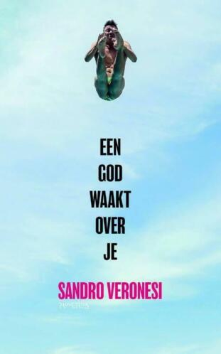 Een god waakt over je (9789044632729, Sandro Veronesi)